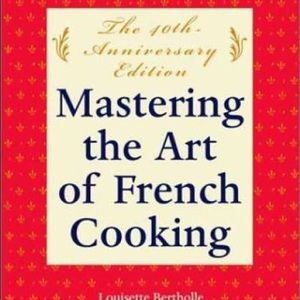 Julia Child | Mastering the Art of French Cooking